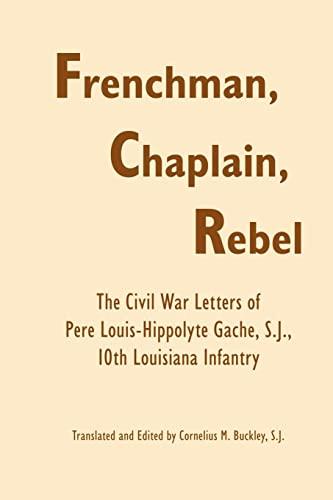 9780817354435: Frenchman, Chaplain, Rebel: The Civil War Letters of Pere Louis-Hippoltye Gache, 10th Louisiana Infantry
