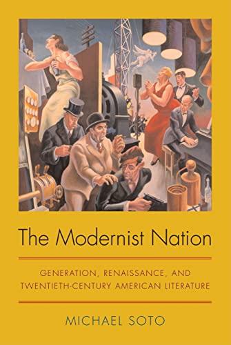 9780817354671: The Modernist Nation: Generation, Renaissance, and Twentieth-Century American Literature