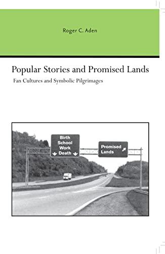 9780817354725: Popular Stories and Promised Lands: Fan Cultures and Symbolic Pilgrimages (Studies Rhetoric & Communicati)