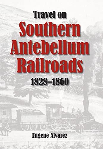 9780817354831: Travel On Southern Antebellum Railroads, 1828–1860