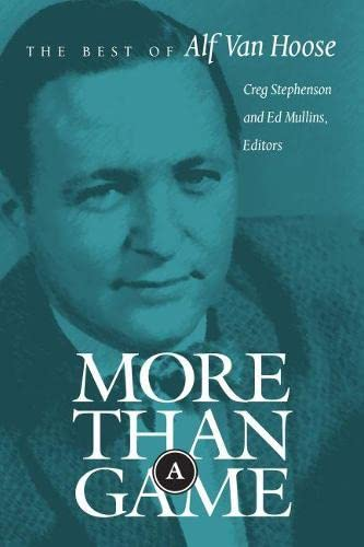 More Than a Game: The Best of Alf van Hoose: Stephenson, Creg; Mullins, Ed (eds.)