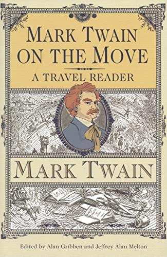 Mark Twain on the Move: A Travel: Twain, Mark