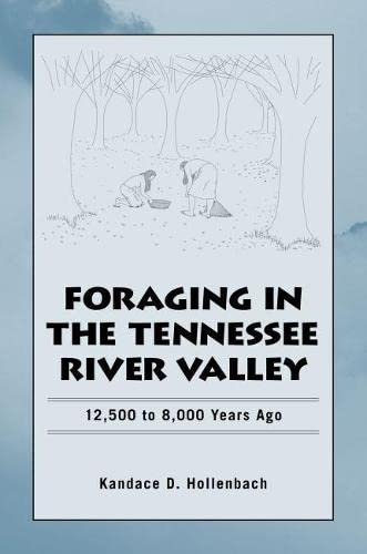 9780817355227: Foraging in the Tennessee River Valley: 12,500 to 8,000 Years Ago (Dan Josselyn Memorial Publication (Paperback))