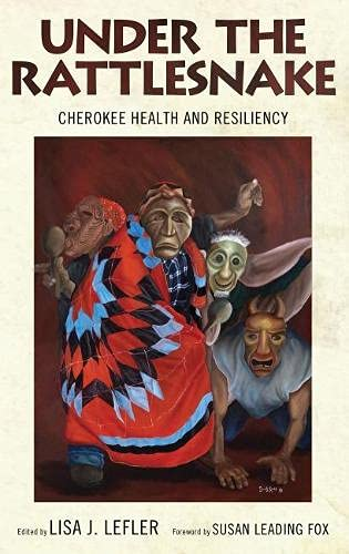 9780817355296: Under the Rattlesnake: Cherokee Health and Resiliency (Contemporary American Indians)