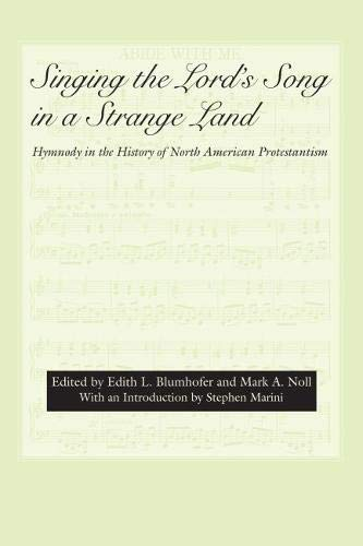 Singing the Lord's Song in a Strange Land: Hymnody in the History of North American ...