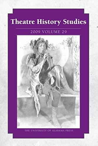 Theatre History Studies 2009: Volume 29: Theatre History Studies;