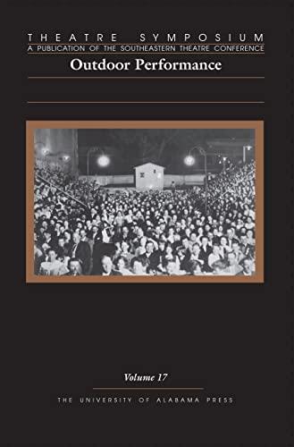 Theatre Symposium, V17: Outdoor Performance (Theatre Symposium: Editor-Jay Malarcher; Contributor-Charlotte