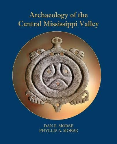 9780817355777: Archaeology of the Central Mississippi Valley
