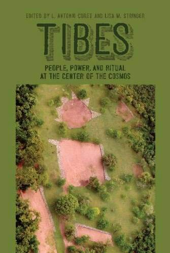 Tibes: People, Power, and Ritual at the: Editor-Dr. L. Antonio