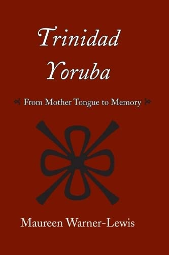 9780817355821: Trinidad Yoruba: From Mother-Tongue to Memory (Caribbean Archaeology and Ethnohistory)