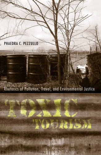 9780817355876: Toxic Tourism: Rhetorics of Pollution, Travel, and Environmental Justice (Albma Rhetoric Cult & Soc Crit)