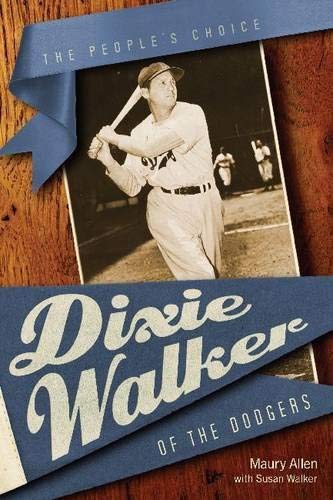 Dixie Walker of the Dodgers: The People's Choice (Alabama Fire Ant) (0817355995) by Allen, Maury; Walker, Susan