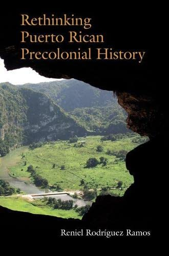 Rethinking Puerto Rican Precolonial History (Caribbean Archaeology and Ethnohistory): Rodríguez ...