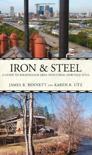 9780817356118: Iron and Steel: A Guide to Birmingham Area Industrial Heritage Sites (Alabama: The Forge of History)
