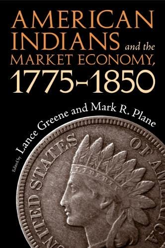 9780817356262: American Indians and the Market Economy, 1775-1850