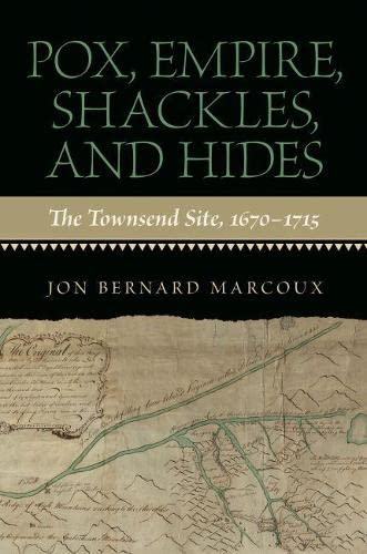 9780817356286: Pox, Empire, Shackles, and Hides: The Townsend Site, 1670-1715