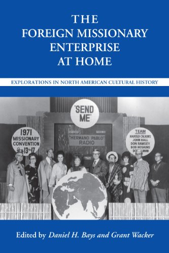 9780817356408: The Foreign Missionary Enterprise at Home: Explorations in North American Cultural History (Religion & American Culture)