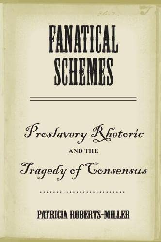 9780817356538: Fanatical Schemes: Proslavery Rhetoric and the Tragedy of Consensus