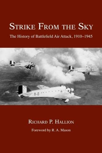 Strike from the Sky: The History of Battlefield Air Attack, 1910-1945 (Paperback): Richard P. ...