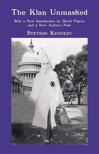 9780817356743: The Klan Unmasked: With a New Introduction by David Pilgrim and a New Author's Note