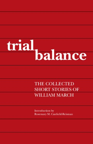 Trial Balance: The Collected Short Stories of William March (Library Alabama Classics): William ...
