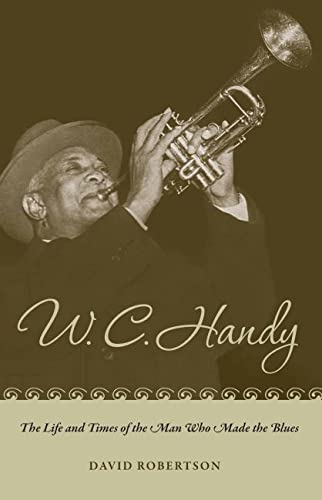 9780817356965: W. C. Handy: The Life and Times of the Man Who Made the Blues