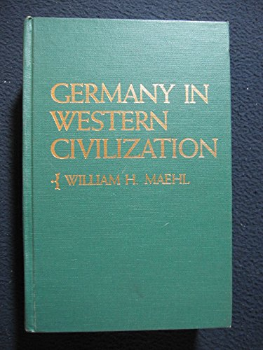 Germany in Western Civilization: Maehl, William H.