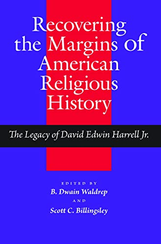 Recovering the Margins of American Religious History: Waldrep, Dr. B.