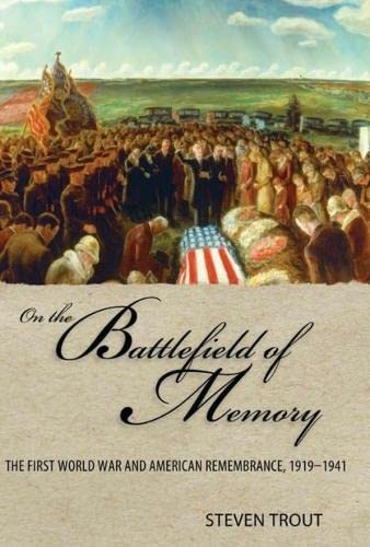 9780817357238: On the Battlefield of Memory: The First World War and American Remembrance, 1919–1941