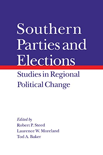 Southern Parties and Elections: Studies in Regional: Steed Ph.D., Robert