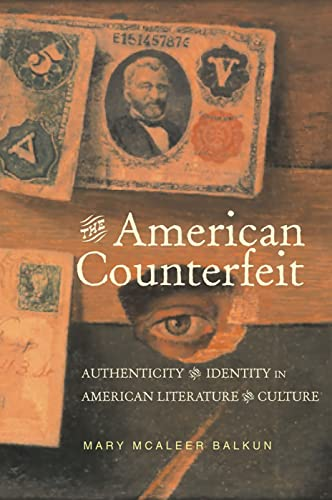 9780817357429: The American Counterfeit: Authenticity and Identity in American Literature and Culture (Amer Lit Realism & Naturalism)