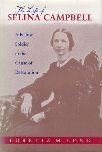 9780817357559: The Life of Selina Campbell: A Fellow Soldier in the Cause of Restoration (Religion & American Culture)