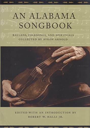 9780817357658: An Alabama Songbook: Ballads, Folksongs, and Spirituals Collected by Byron Arnold