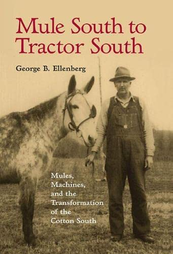 9780817357726: Mule South to Tractor South: Mules, Machines, and the Transformation of the Cotton South