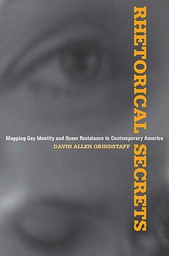 9780817357818: Rhetorical Secrets: Mapping Gay Identity and Queer Resistance in Contemporary America (Albma Rhetoric Cult & Soc Crit)