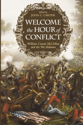 Welcome the Hour of Conflict (Paperback): Deceased William Cowan Mcclellan