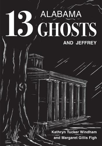9780817358822: Thirteen Alabama Ghosts and Jeffrey: Commemorative Edition