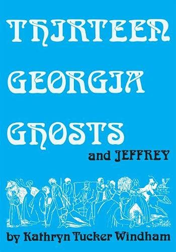 9780817358839: Thirteen Georgia Ghosts and Jeffrey: Commemorative Edition