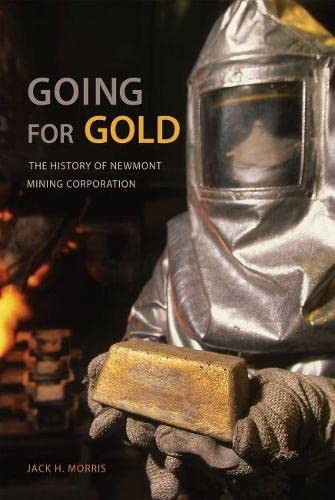 9780817359010: Going for Gold: The History of Newmont Mining Corporation