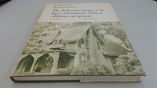 9780817360023: The Architectural Legacy of the Lower Chattahoochee Valley in Alabama and Georgia: A Bicentennial Project