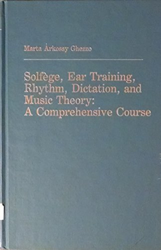 9780817364038: Music Theory, Ear Training, Rhythm, Solfege and Dictation: A Comprehensive Course