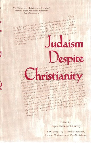 9780817366063: Judaism Despite Christianity: The Letters on Christianity and Judaism Between E.R.Huessy and F.Rosenzweig