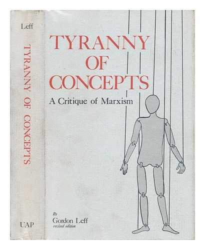 The tyranny of concepts;: A critique of Marxism (0817366091) by Leff, Gordon