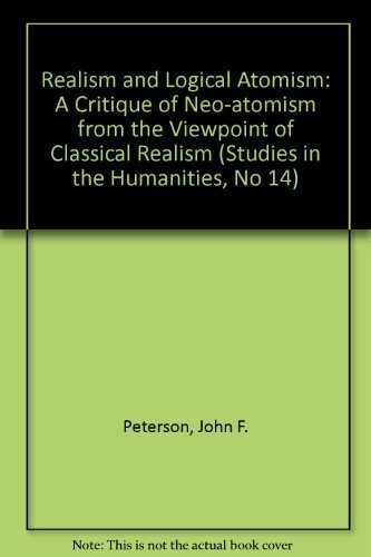 9780817366223: Realism and Logical Atomism: A Critique of Neo-Atomism from the Viewpoint of Classical Realism (Studies in the Humanities, No 14)
