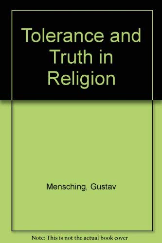 TOLERANCE AND TRUTH IN RELIGION. Trsl., Hans-J. Klimkeit. Augmented in collaboration w/ the ...
