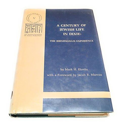 9780817369019: A Century of Jewish Life in Dixie: The Birmingham Experience (Judaic studies)