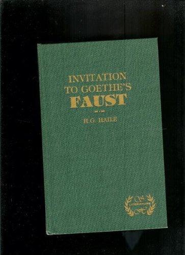 INVITATION TO GOETHE'S FAUST. The University of: Haile, H.G. (Harry