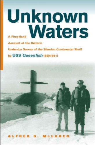 9780817380069: Unknown Waters: A Firsthand Account of the Historic Under-Ice Survey of the Siberian Continental Shelf by USS Queenfish (Ssn-651)