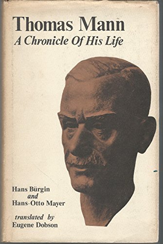 Thomas Mann: A Chronicle of His Life