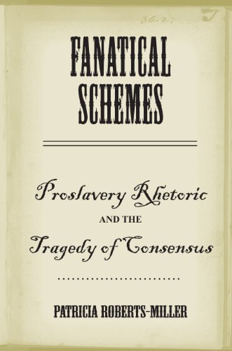 9780817381257: Fanatical Schemes: Proslavery Rhetoric and the Tragedy of Consensus